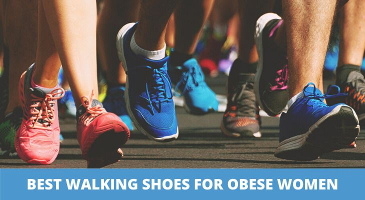 BEST WALKING SHOES FOR OBESE WOMEN