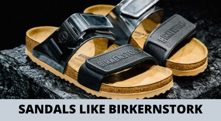 Best Sandals like Birkenstock Reviews