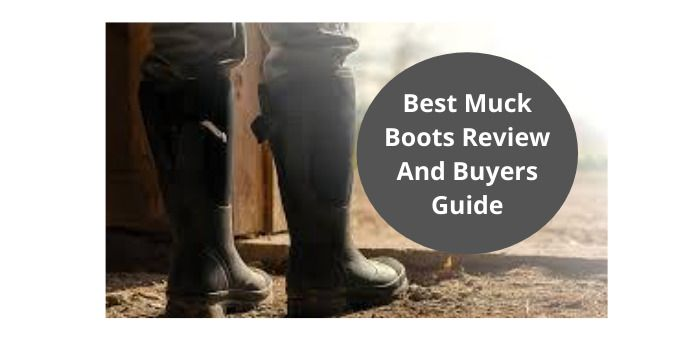 Best muck boots for summer and winter